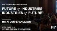 MIT AI Conference 2018 FUTURE of INDUSTRIES   INDUSTRIES of FUTURE