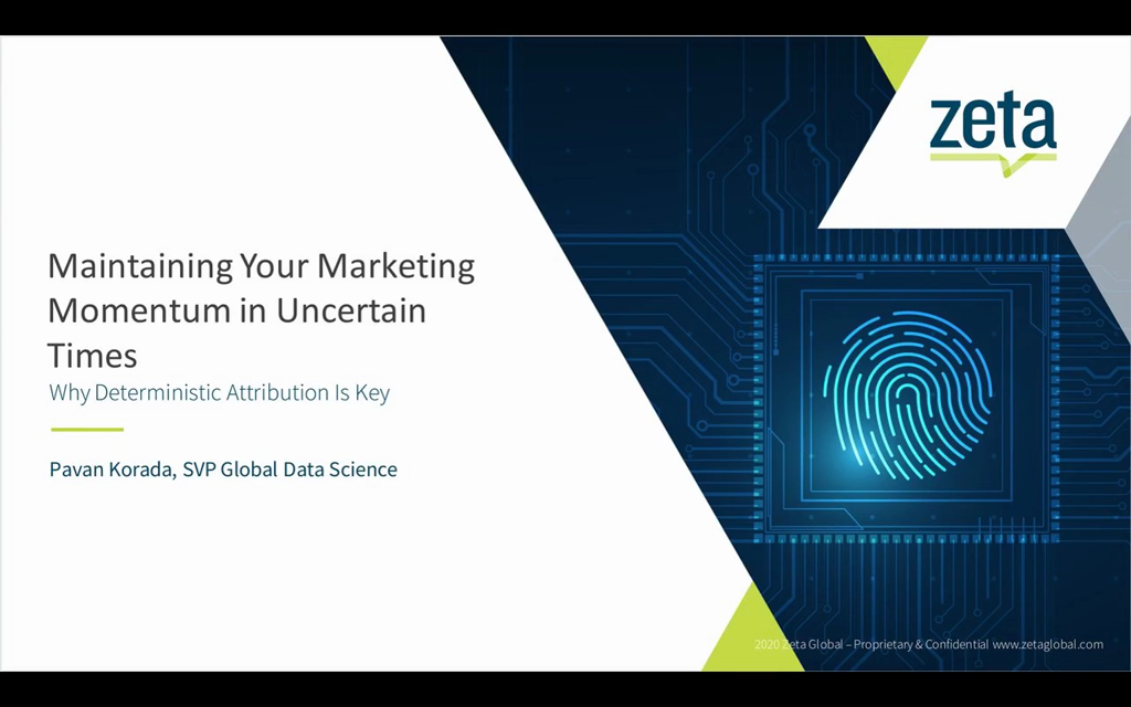 Maintaining Your Marketing Momentum in Uncertain Times and Why Deterministic Attribution is Key