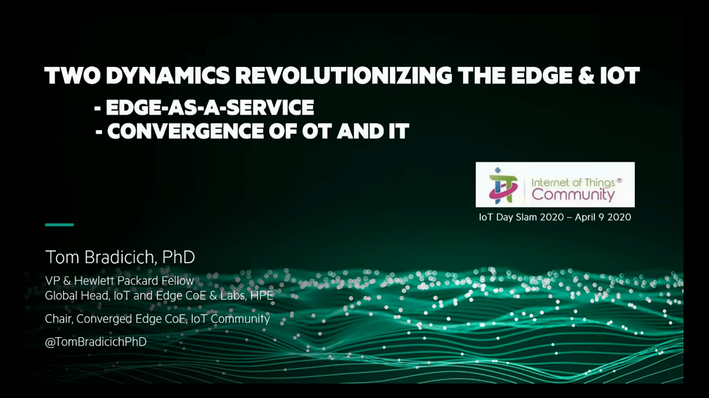 Headline Keynote: Two Dynamics Revolutionizing the Edge and IoT — Converged OT/IT and as-a-Service