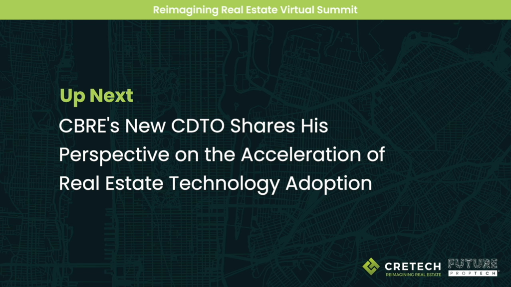 CBRE's New CDTO Shares His Perspective on the Acceleration of Real Estate Technology Adoption